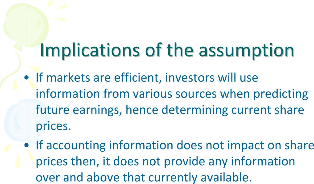 ImplicationsImplications ofof thethe assumptionassumption • • If markets are efficient, investors will use