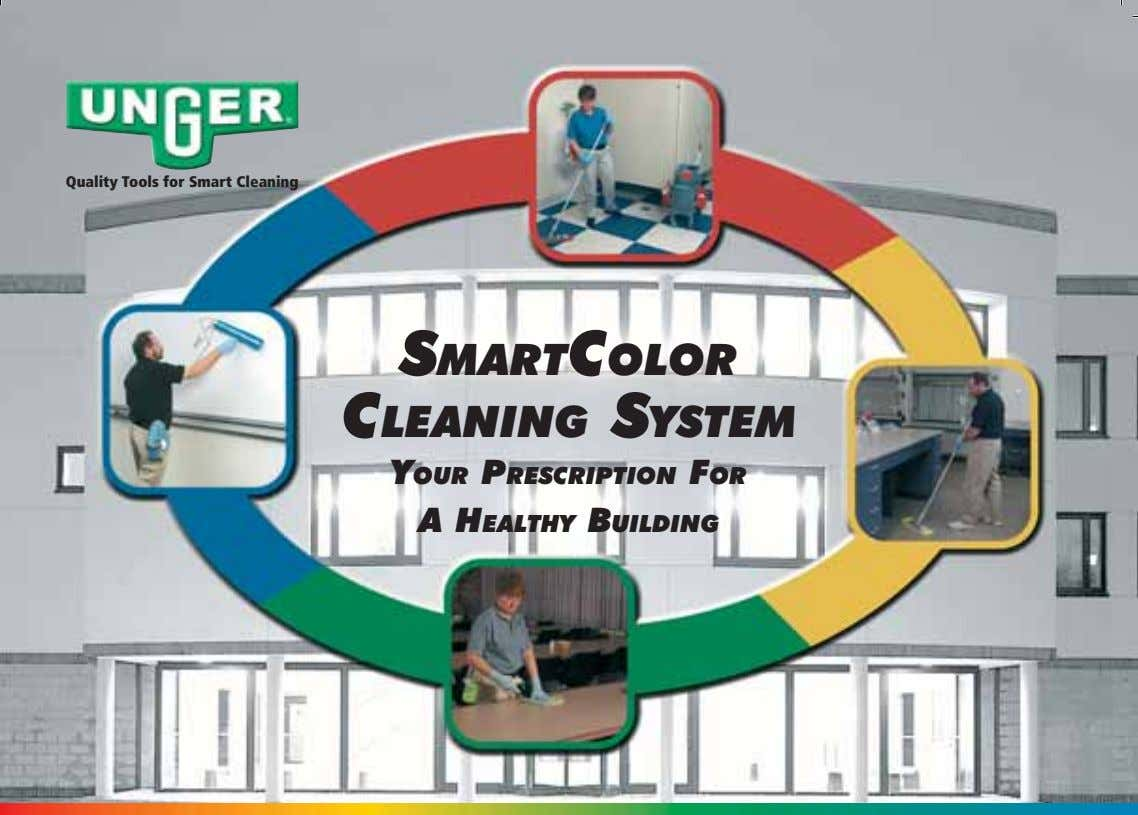 Quality Tools for Smart Cleaning SMARTCOLOR CLEANING SYSTEM YOUR PRESCRIPTION FOR A HEALTHY BUILDING