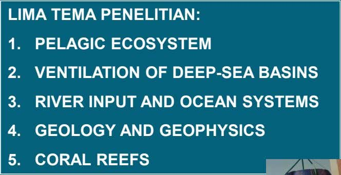 2. VENTILATION OF DEEP-SEA BASINS 3. RIVER INPUT AND OCEAN SYSTEMS 4. GEOLOGY AND GEOPHYSICS