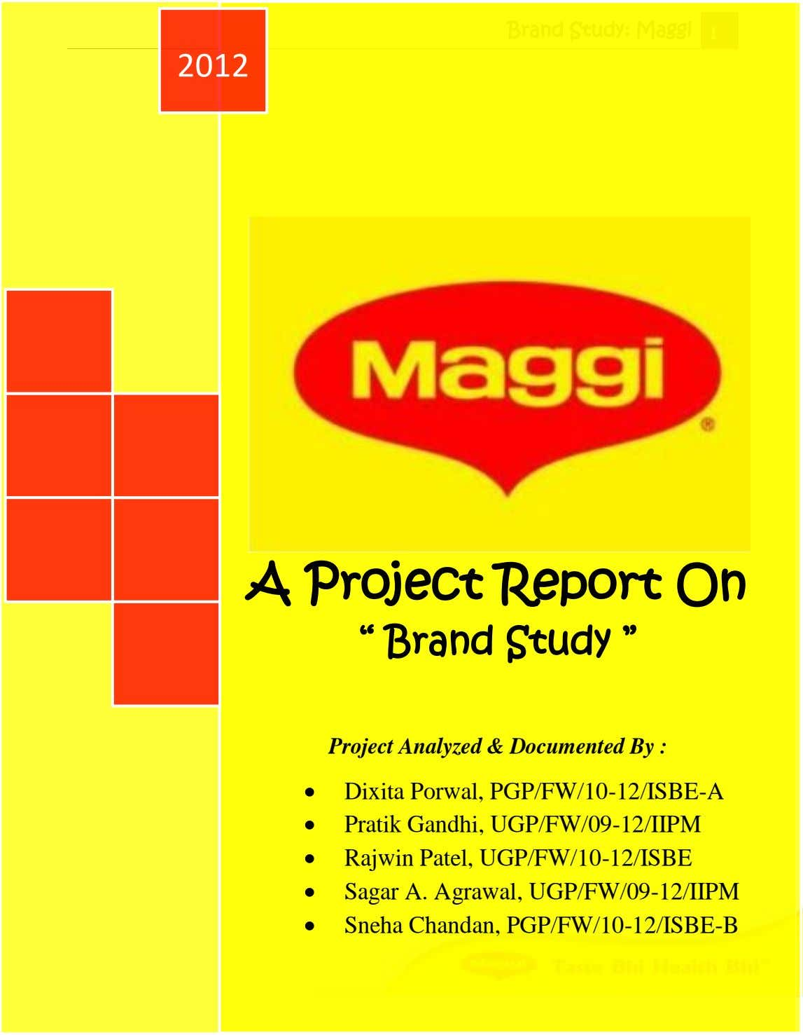 "Brand Study: Maggi 1 2012 A Project Report On "" Brand Study "" Project Analyzed"