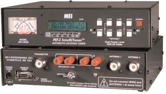 impedance is within its measurement range, the MFJ-993B is any balanced antenna - - horizontal loops,