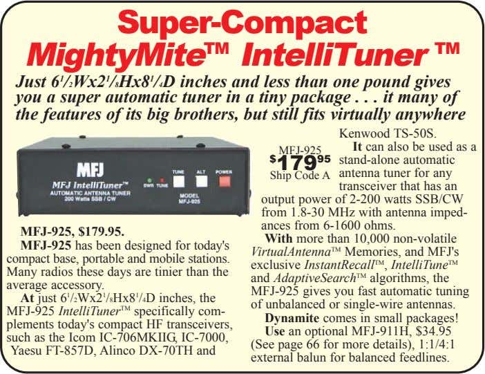 Super-Compact MightyMite TM IntelliTuner TM Just 6 1 /2Wx2 1 /8Hx8 1 /4D inches and