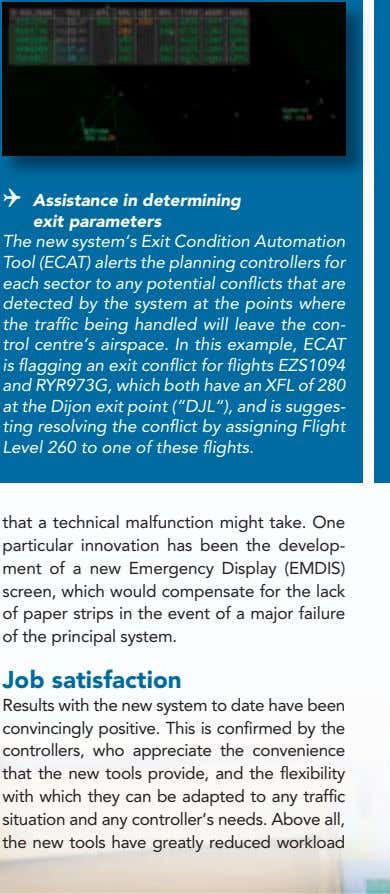 4 Assistance in determining exit parameters The new system's Exit Condition Automation Tool (ECAT) alerts