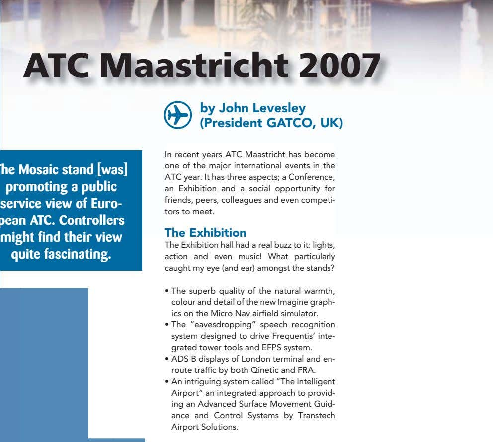 ATC Maastricht 2007 ^ by John Levesley (President GATCO, UK) In recent years ATC Maastricht