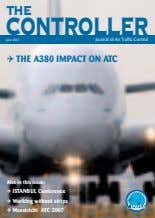 THE CONTROLLER Journal of Air Traffic Control June 2007 4 THE A380 IMPACT ON ATC
