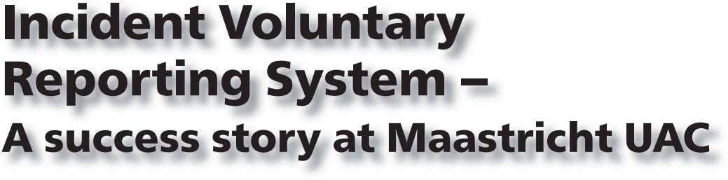 Incident Voluntary Reporting System – A success story at Maastricht UAC