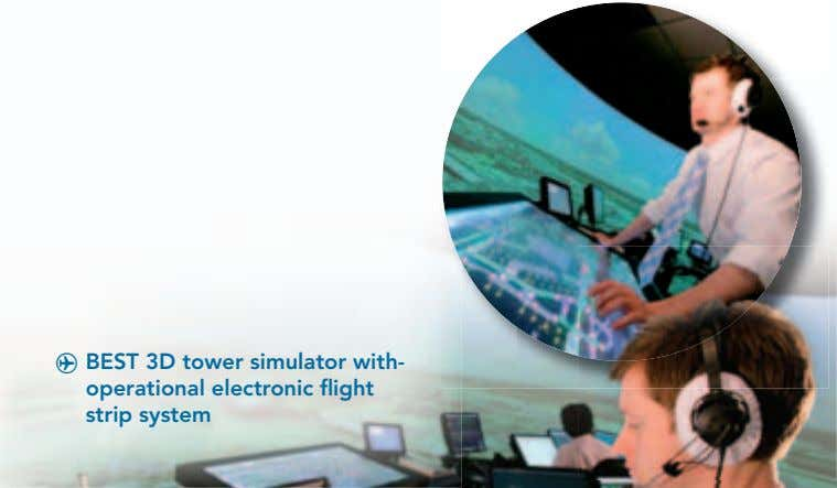 ^ BEST 3D tower simulator with- operational electronic flight strip system