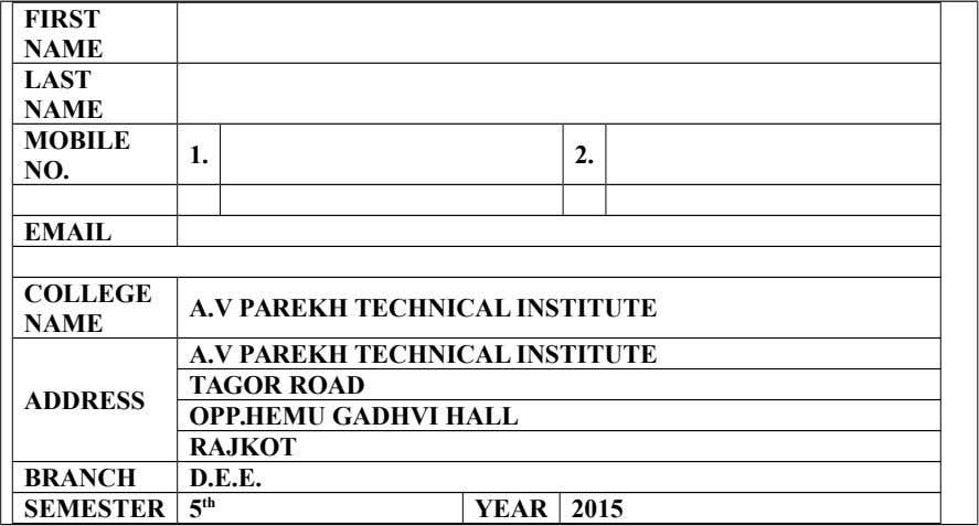 A.V PAREKH TECHNICAL INSTITUTE 2015 YEAR 5 th SEMESTER D.E.E. BRANCH RAJKOT OPP.HEMU GADHVI HALL TAGOR
