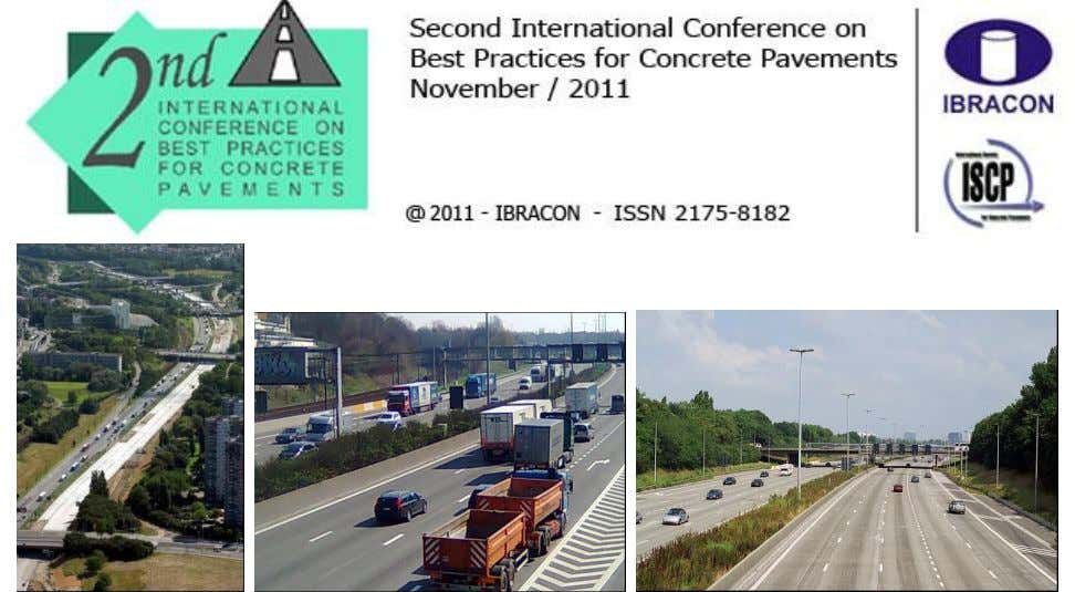 Figure 32. General overview of the works site (left) and the in-service CRCP (centre and