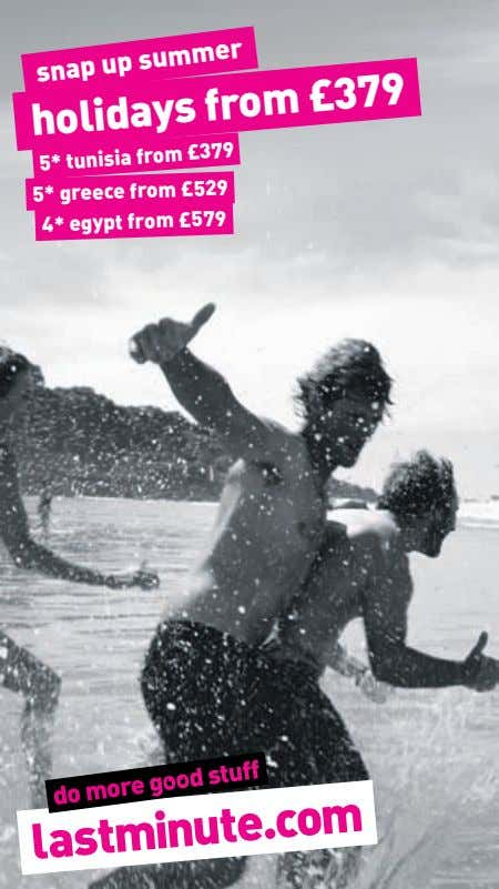 snap up summer holidays from £379 5* tunisia from £379 5* greece from £529 4*