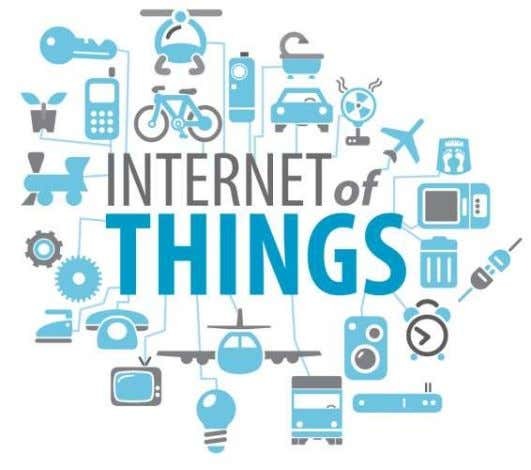 INTERNET OF THINGS (IOT) • The Internet of Things ( IoT ) is the network of