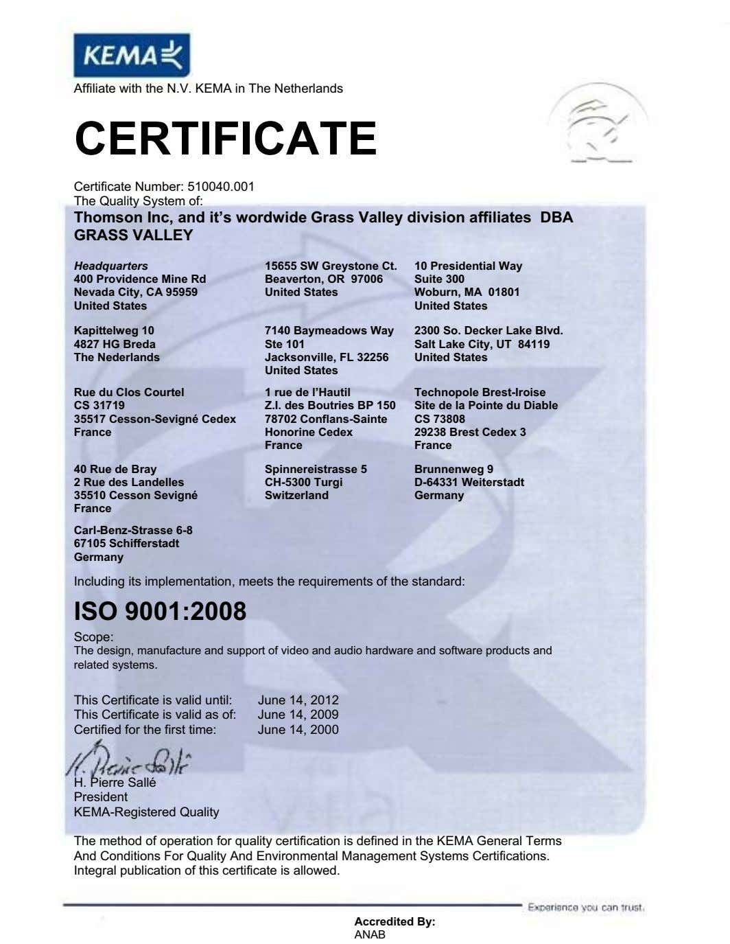 Affiliate with the N.V. KEMA in The Netherlands CERTIFICATE Certificate Number: 510040.001 The Quality System
