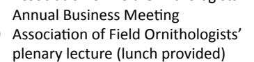 of Field Ornithologists' Annual Business Meeting Association of Field Ornithologists' plenary lecture (lunch provided)