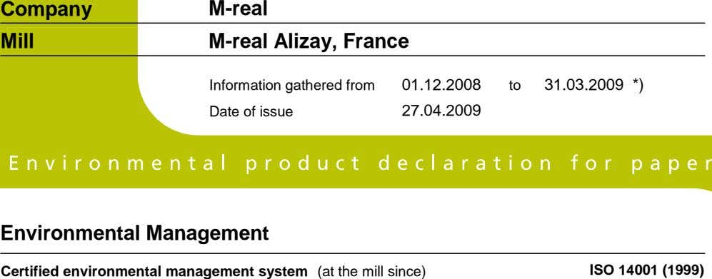 Company M-real Mill M-real Alizay, France Information gathered from 01.12.2008 to 31.03.2009 *) Date of
