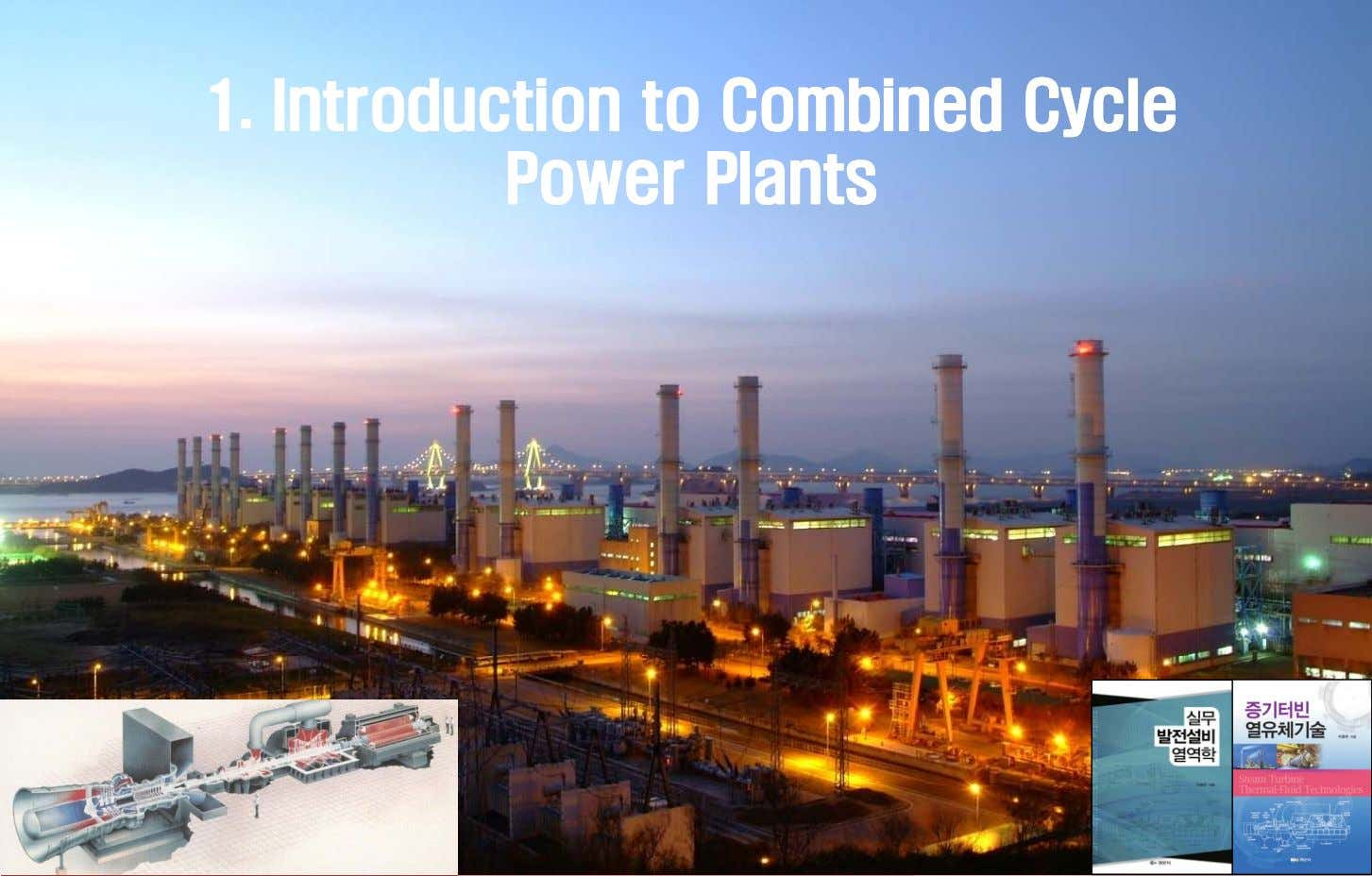 1.1. IntroductionIntroduction toto CombinedCombined CycleCycle PowerPower PlantsPlants