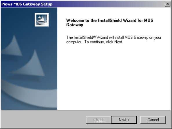 setup.exe file. The MOS Gateway Setup dialog box opens. 5. Click the Next button. The Choose