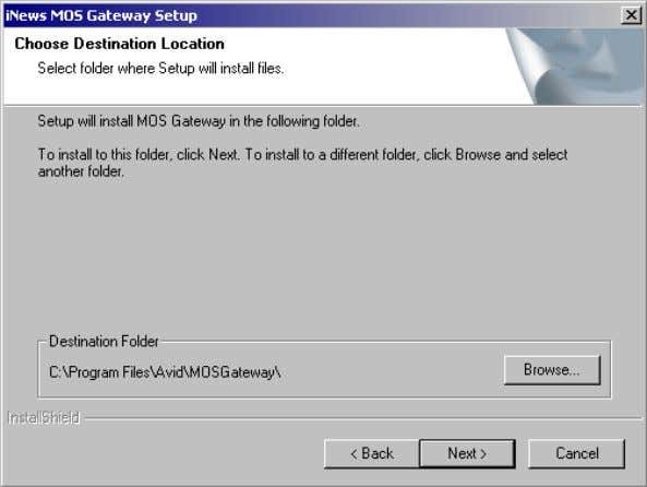 The MOS Gateway Setup dialog box opens. 5. Click the Next button. The Choose Destination Location