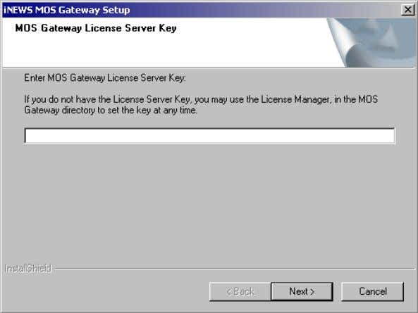 The default is 53211. Overview of the Setup 14. Click Next. The MOS Gateway License Server