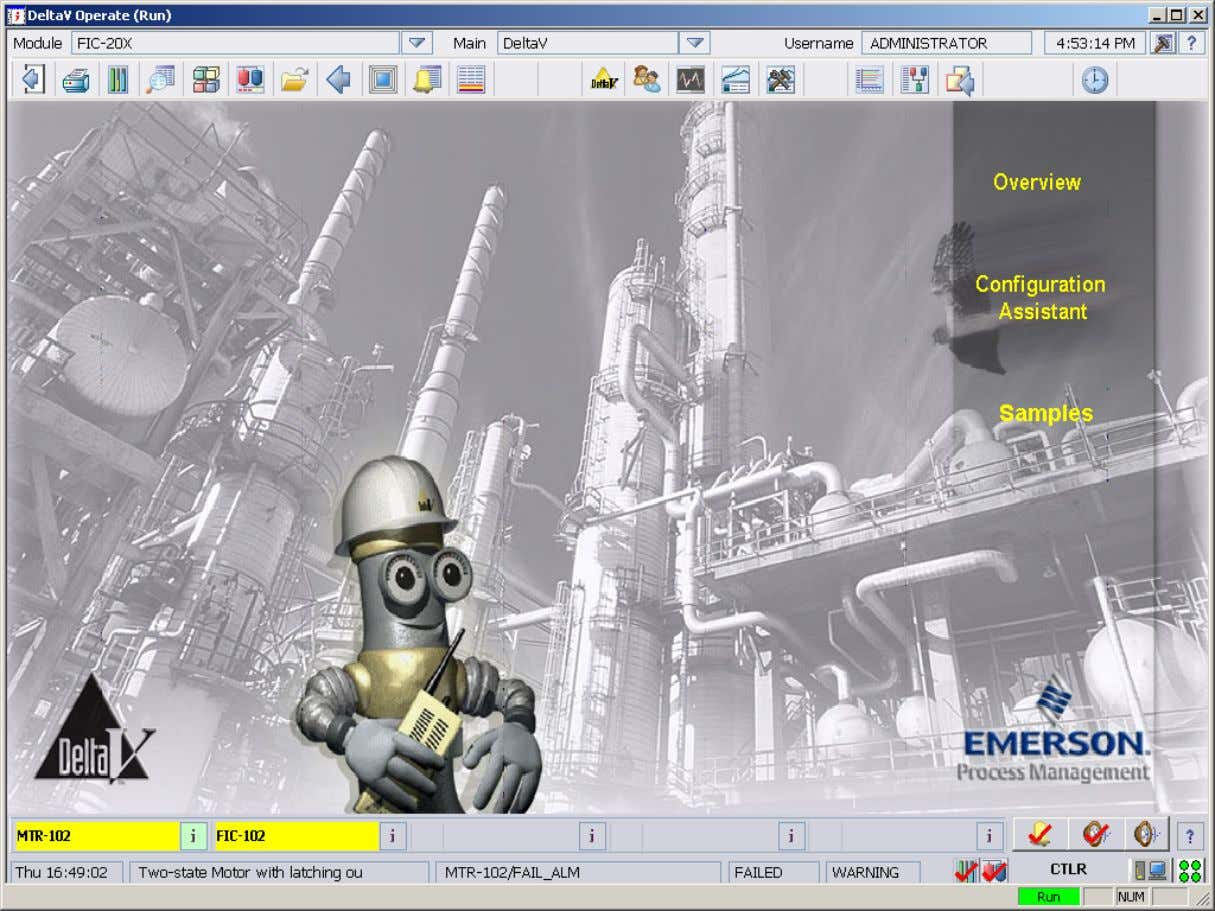 Operate Operate DeltaV DeltaV Operate Operate (Run) (Run) Button Toolbar Working Area Alarm Banner EMERSON Process