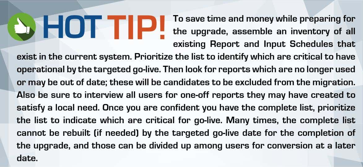 HOT TIP! To save time and money while preparing for the upgrade, assemble an inventory