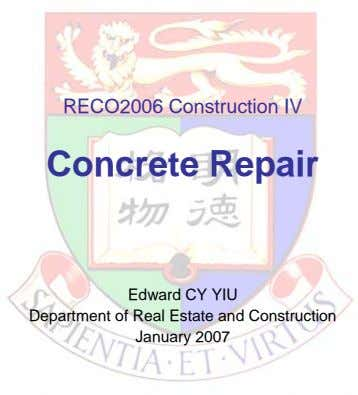 RECO2006 Construction IV Concrete Repair Edward CY YIU Department of Real Estate and Construction January
