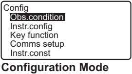 Config Obs.condition Instr.config Key function Comms setup Instr.const Configuration Mode