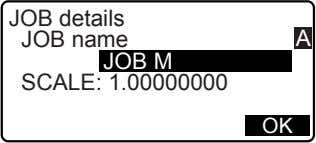JOB details JOB name A JOB M SCALE: 1.00000000 OK
