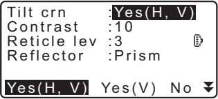 Tilt crn : Yes(H, V) Contrast :10 Reticle lev :3 Reflector :Prism Yes(H, V) Yes(V)