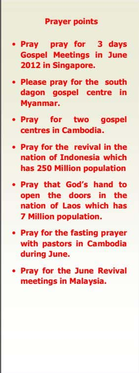 Prayer points • Pray pray for 3 days Gospel Meetings in June 2012 in Singapore.