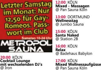 12:00: KÖLN Mixed - Massagen @ Pan Sauna Köln 13:00: DORTMUND Wellnesstag @ Jumbo Sauna