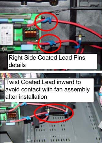 Right Side Coated Lead Pins details Twist Coated Lead inward to avoid contact with fan