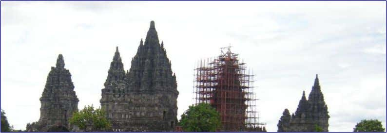Cultural Heritages are Made of Volcanic Rocks • 7-9 t h Cent Mataram-Syailendra Dinasty • Made