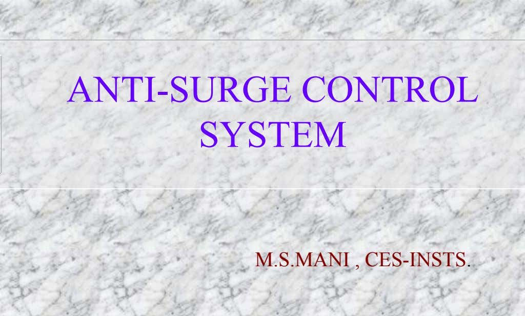 ANTI-SURGE CONTROL SYSTEM M.S.MANI , CES-INSTS.