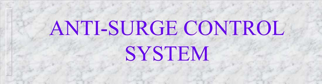 ANTI-SURGE CONTROL SYSTEM M.S.MANI , CES-INSTS. 1