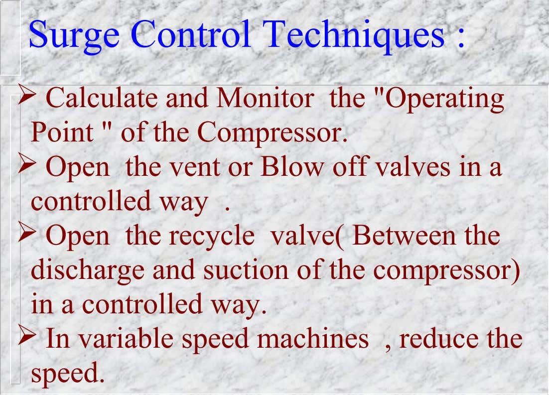 "Surge Control Techniques :  Calculate and Monitor the ""Operating Point "" of the Compressor. "