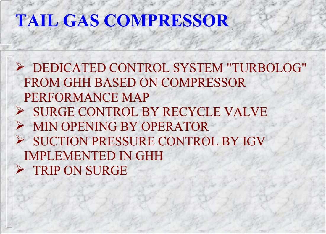 "TAIL GAS COMPRESSOR  DEDICATED CONTROL SYSTEM ""TURBOLOG"" FROM GHH BASED ON COMPRESSOR PERFORMANCE MAP "