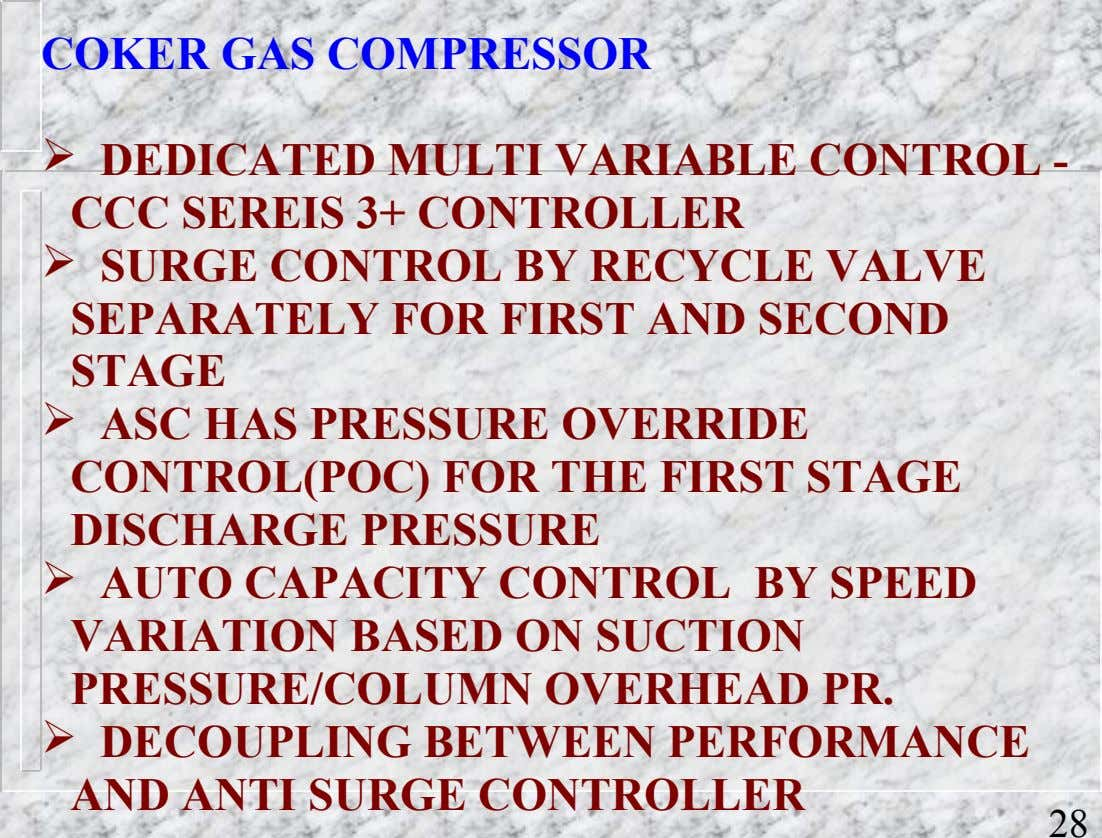 COKER GAS COMPRESSOR  DEDICATED MULTI VARIABLE CONTROL - CCC SEREIS 3+ CONTROLLER  SURGE CONTROL