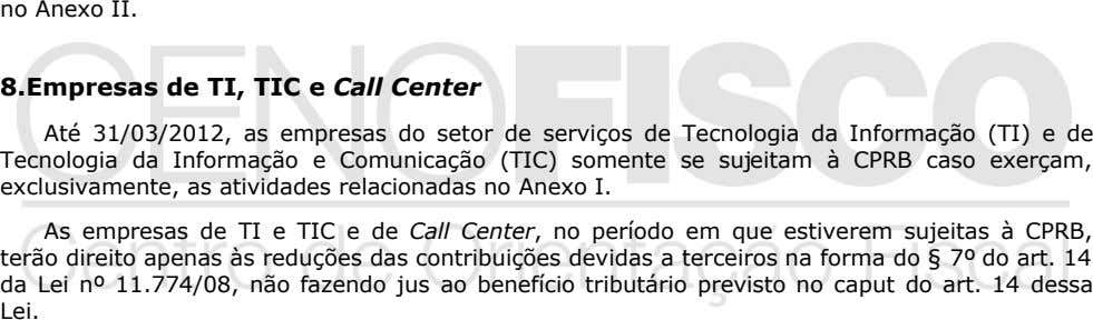 no Anexo II. 8.Empresas de TI, TIC e Call Center Até 31/03/2012, as empresas do setor