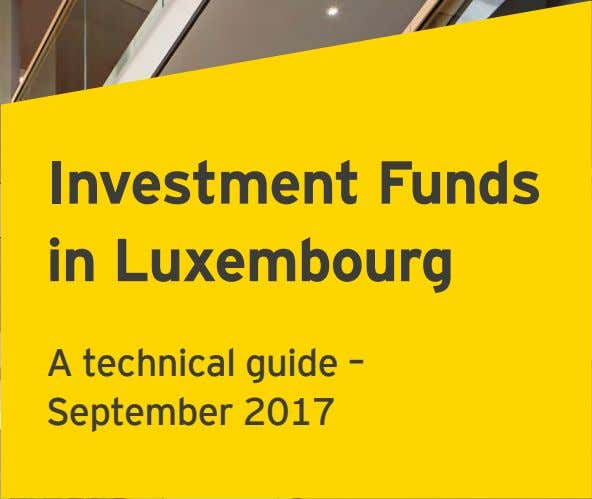 Investment Funds in Luxembourg A technical guide – September 2017