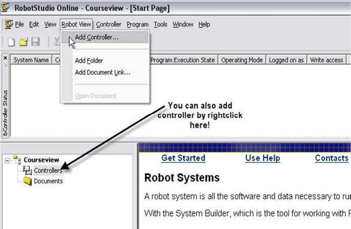o R.S.O.  Adicionando controlador. Robot View -> Add Controller OU Right click -> Add Controller.