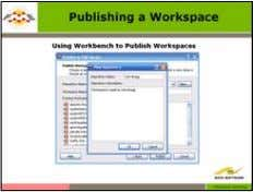 Training Module 06. Publishing a Workspace to FME Server As a client of FME Server, Workbench