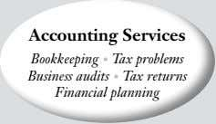 Accounting Services Bookkeeping • Tax problems Business audits • Tax returns Financial planning