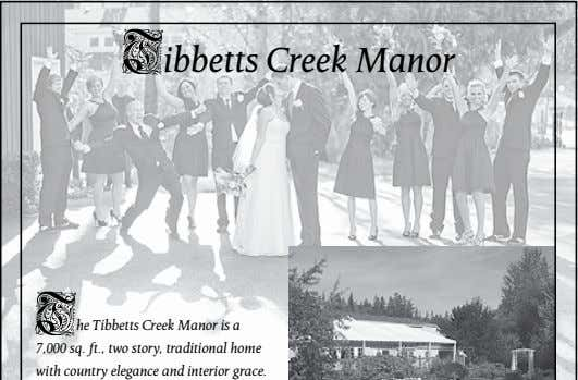 ibbetts Creek Manor he Tibbetts Creek Manor is a 7,000 sq. ft., two story, traditional