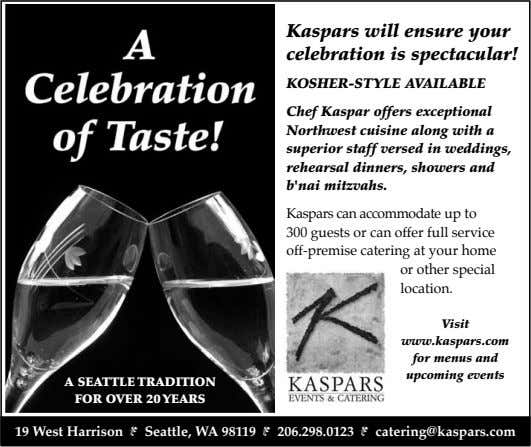 Kaspars will ensure your celebration is spectacular! Kosher-style available Chef Kaspar offers exceptional Northwest