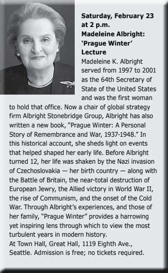 Saturday, February 23 at 2 p.m. Madeleine Albright: 'Prague Winter' Lecture Madeleine K. Albright served