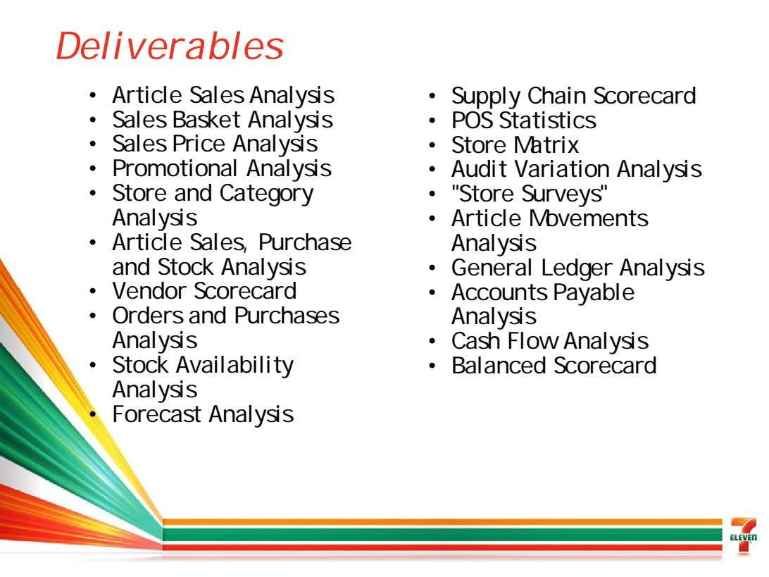 Deliverables • Article Sales Analysis • Supply Chain Scorecard • Sales Basket Analysis • POS