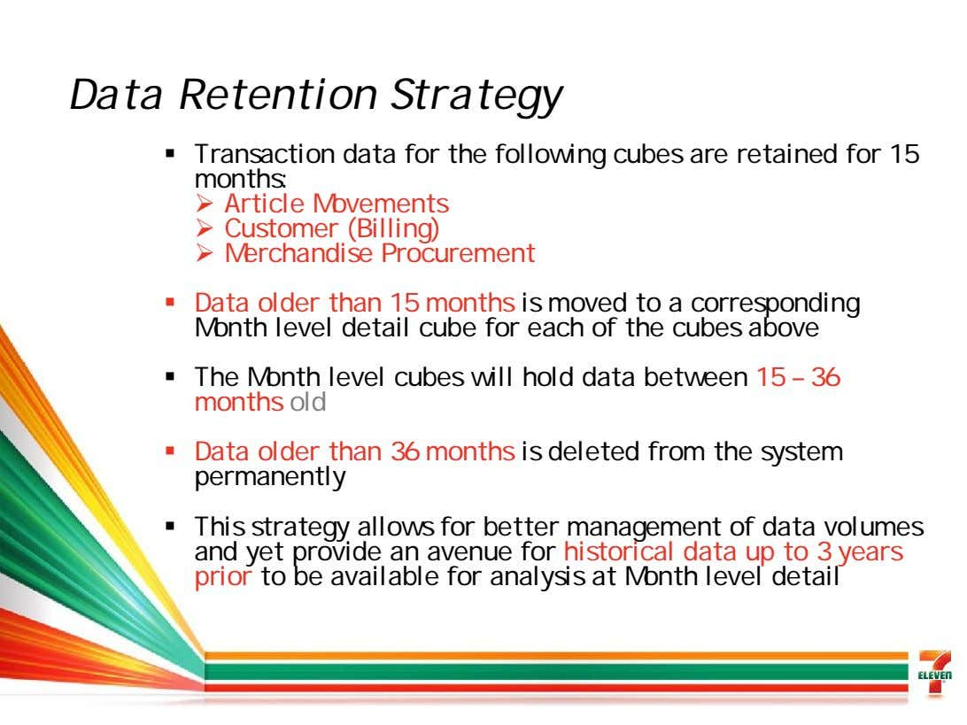 Data Retention Strategy Transaction data for the following cubes are retained for 15 months: Article