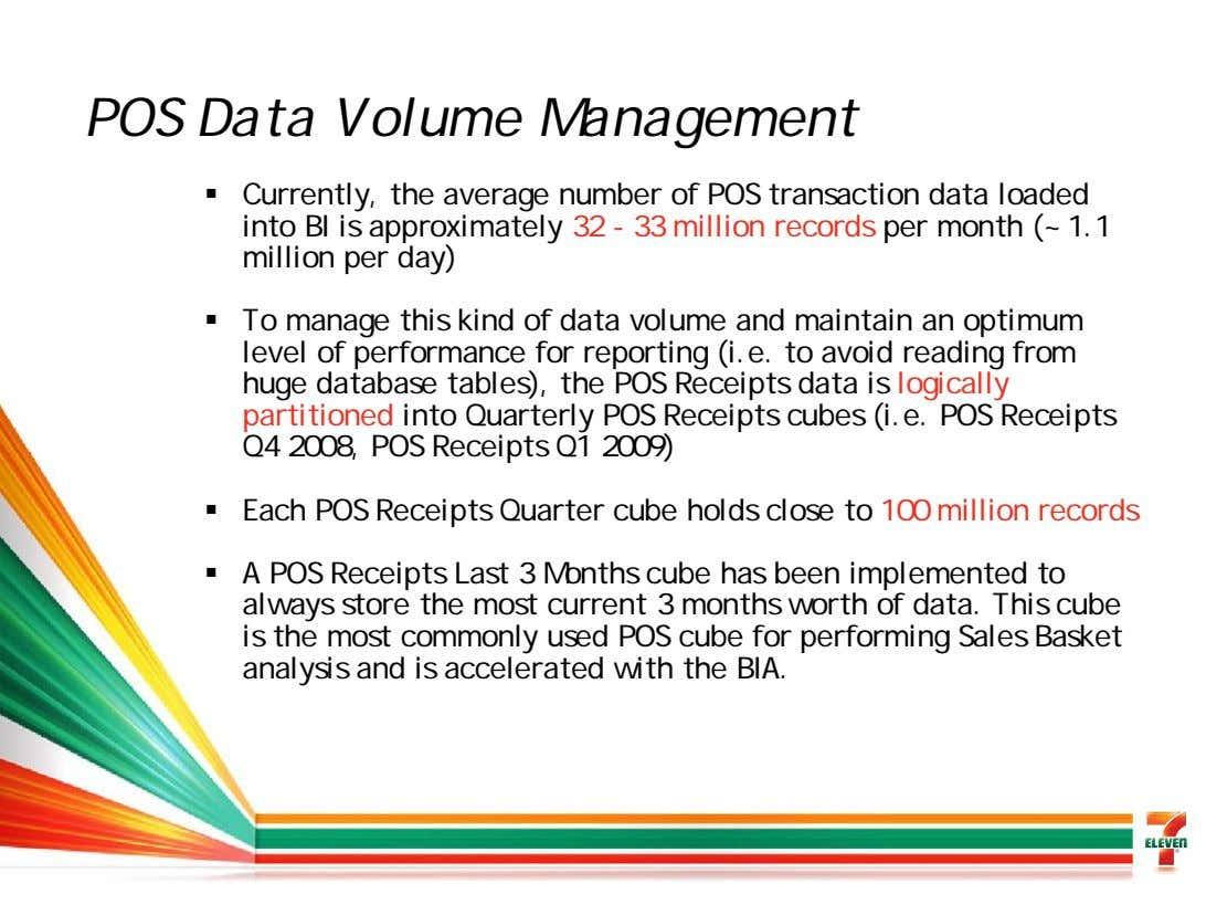 POS Data Volume Management Currently, the average number of POS transaction data loaded into BI