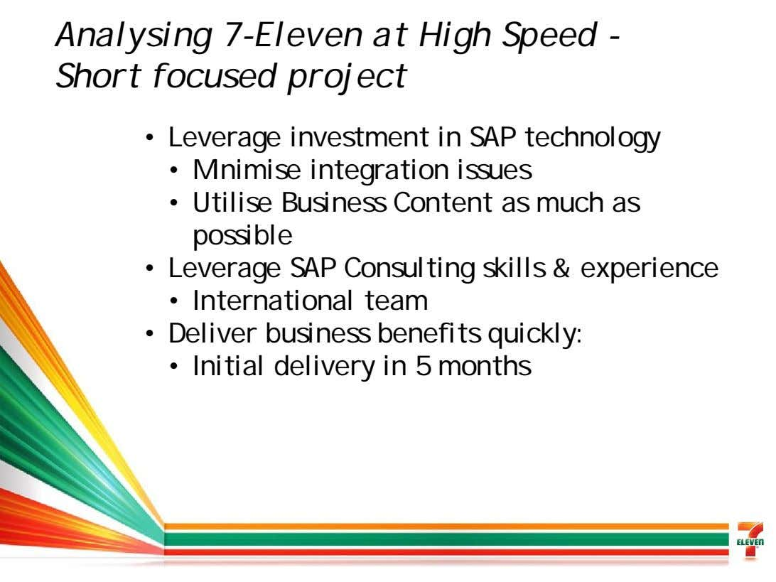 Analysing 7-Eleven at High Speed - Short focused project • Leverage investment in SAP technology