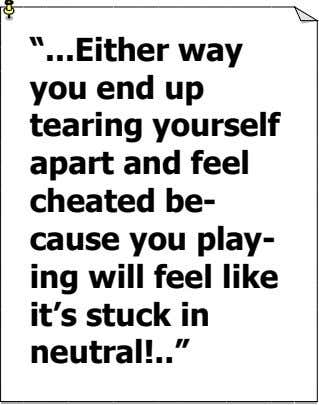 """ Either way you end up tearing yourself apart and feel cheated be- cause you"